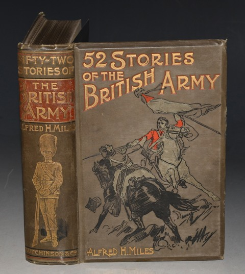 Image for 52 Stories of the British Army. Stories of Battles, histories of regiments, lives of great soldiers, and reminiscences of military campaigns chronologically arranged. Illustrated.