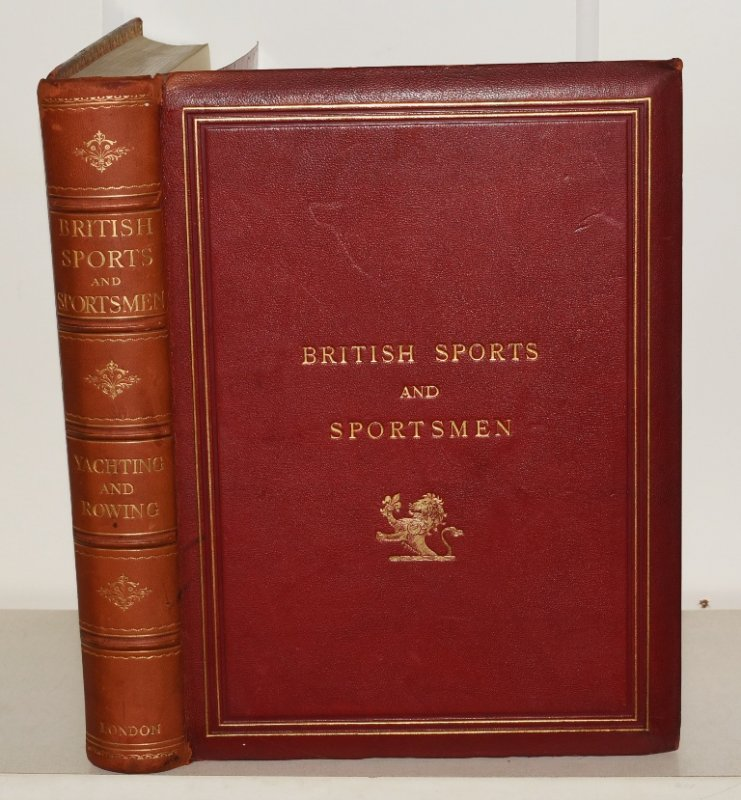"Image for British Sports and Sportsmen: Yachting and Rowing Edited by ""The Sportsman"". Limited Numbered Edition."