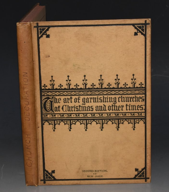Image for The Art of Garnishing Churches at Christmas and other Times. A Manual of Directions. Edited and Re-written. With Plates by the Editor and an Appendix Containing a Catalogue of Materials.