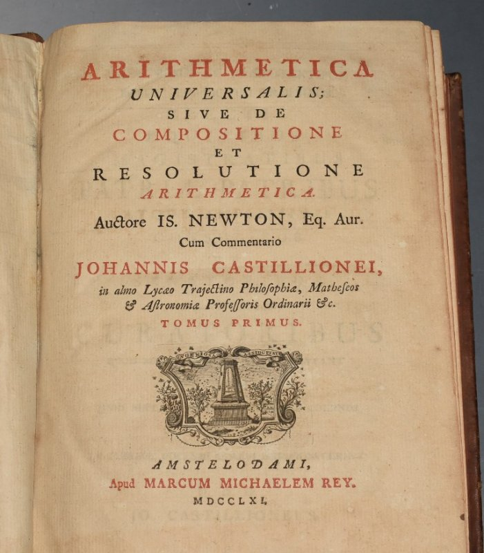 Image for Arithmetica Universalis; Sive composition and resolution arithmetica. Cum commentario Johannis Castillionei. (The universal arithmetic; Or the composition and resolution arithmetic. With commentary by Johannis Castillionei.) 3 parts bound in 1 volume.