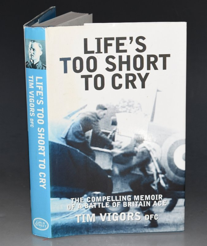 Image for Life's Too Short to Cry The Compelling Memoir of a Battle of Britain Ace.
