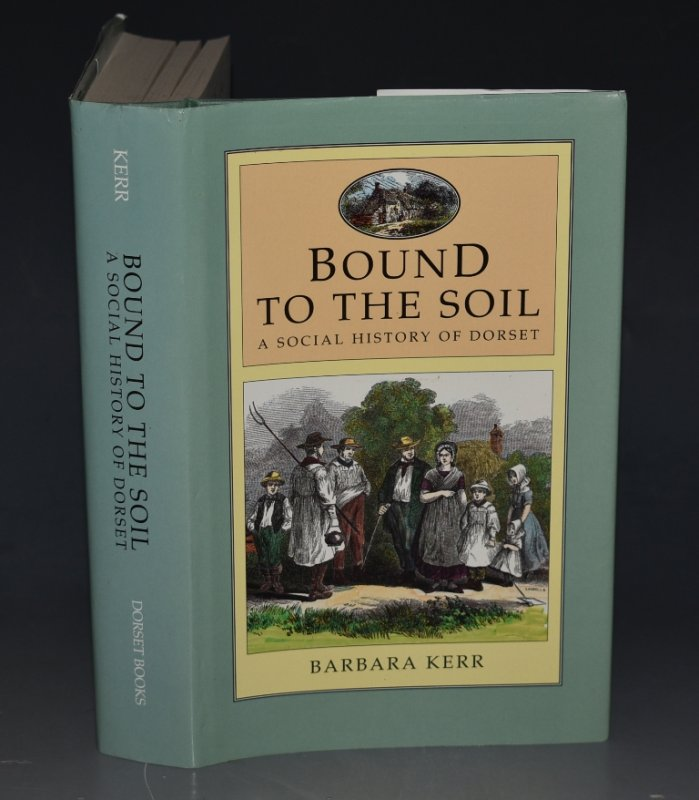 Image for Bound to the Soil. A Social History of Dorset 1750-1918.