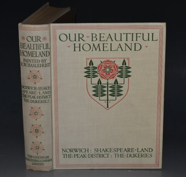 Image for Our Beautiful Homeland. Norwich, Shakespeare-Land, The Peak District, The Dukeries, described by Walter Jerrold, R.Murray Gilchrist.