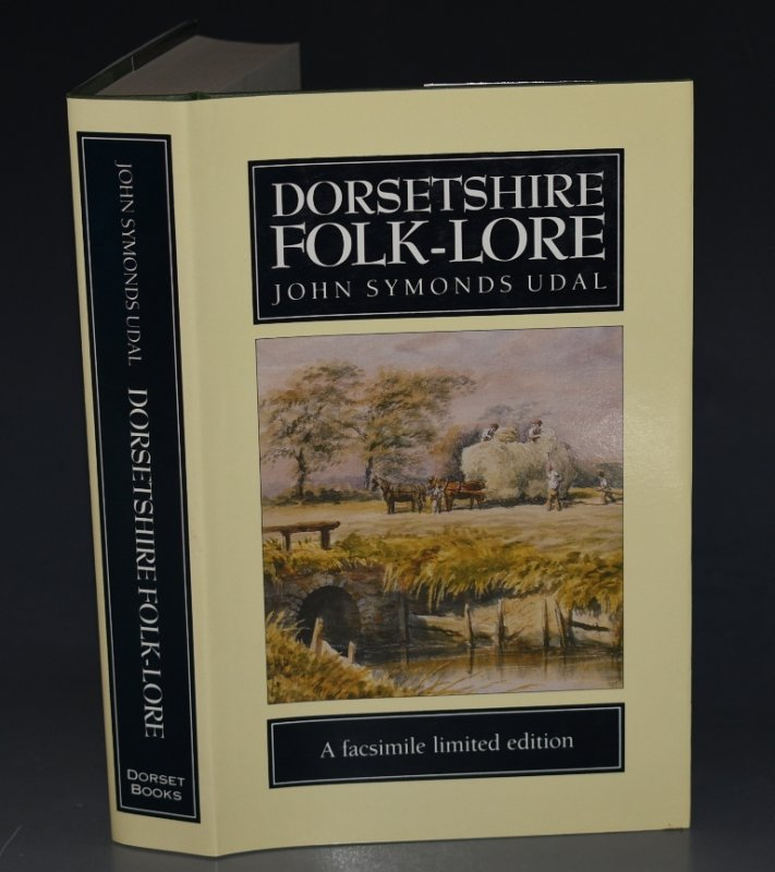 Image for Dorsetshire Folk-Lore. A facsimile limited edition. With a fore-say by the late William Barnes. A facsimile limited edition with a foreword by R.N.R.Peers. Issued by subscription.