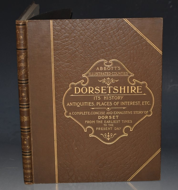 Image for Dorsetshire. Its History, Antiquities, Places of Interest, etc. A Complete, Concise and Exhaustive Story of Dorset from the Earliest Times to the Present Day. Profusely illustrated with one hundres and twenty-five specially prepared photographic process views. In one volume. Abbott's Illustrated Counties.