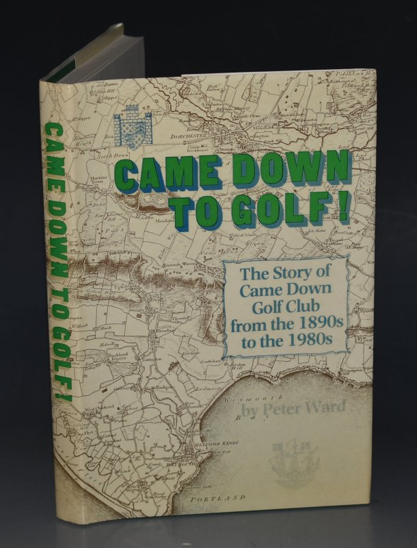 Image for Came Down to Golf! The Story of Came Down Golf Club from the 1890's to the 1980's.