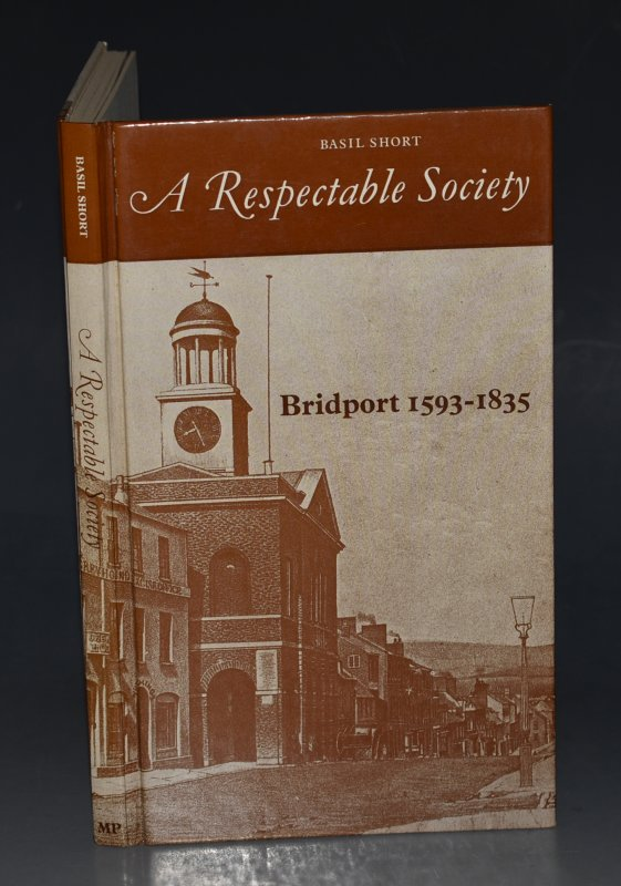 Image for A Respectable Society Bridport 1593-1835. Signed by Author.