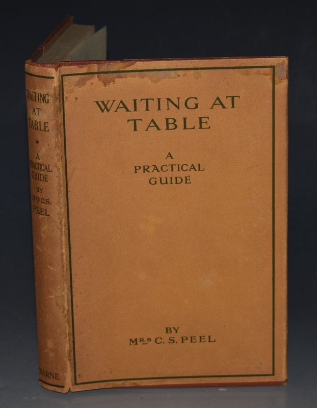 Image for Waiting at Table, A Practical Guide Including Parlourmaid's Work in General.
