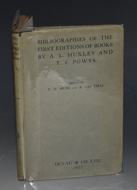 Image for Bibliographies of The First Editions of Books by Aldous Huxley and by T F Powys Compiled by P. H. Muir and B. Van Thal.