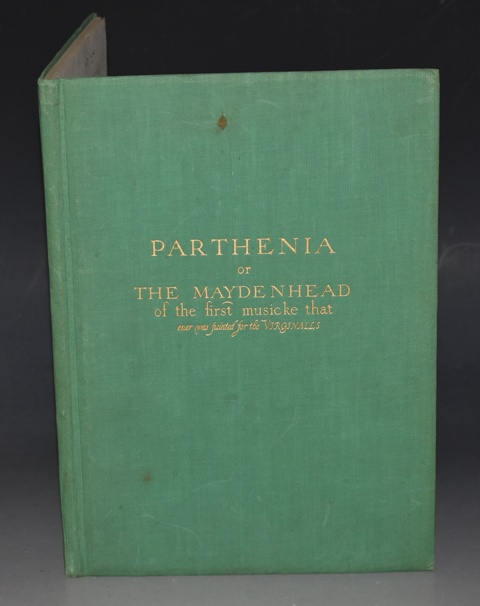 Image for Parthenia, or The Maydenhead Of the first musicke that ever was painted for the Virginalls. Composed by the famous masters William Byrd, Dr. John Bull & Orlando Gibbons, Gentlemen of His Majesties Illustrious Chappell. Ingraven by William Hole. The Harrow Replicas Number Three. Facsimile Edition.