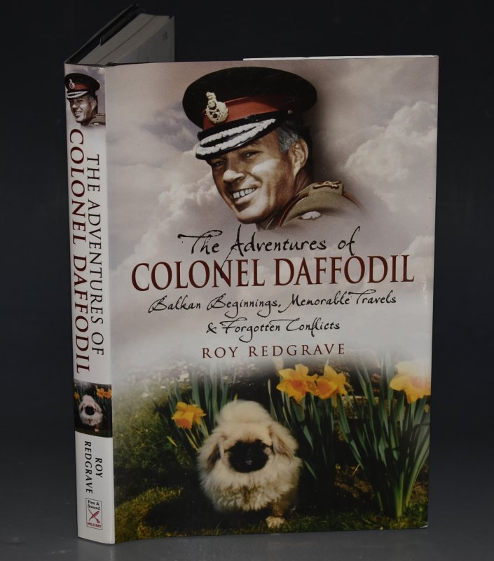 Image for The Adventures of Colonel Daffodil Balkan Beginnings, Memorable Travels and Forgotten Conflicts.