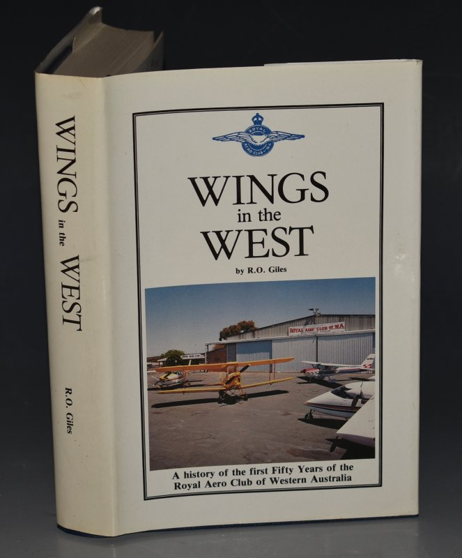 Image for Wings In The West A History of the first Fifty Years of the Royal Aero Club of Western Australia. Signed Collector's Limited Numbered Edition.