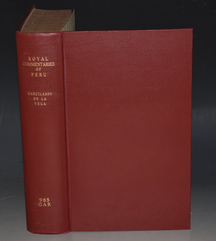 The Royal Commentaries of Peru, in Two Parts. First Part; Treating of the Original of their Incas or Kings... Second Part; Describing the Manner by which that New World was Conquered... Illustrated with Sculptures. Written originally in Spanish..., and translated into English...