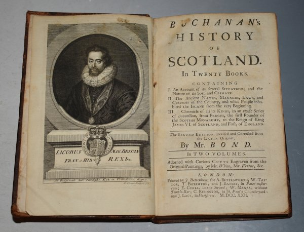 Image for Buchanan's History of Scotland. In Twenty Books. Containing I,... Situations, Soil and Climate, II,... Names, Manners, Customs... III, Kings & Monarchy... The Second Edition, Revised and Corrected from the Latin Original by Mr Bond. In Two Volumes. Adorned with curious cutts engraven from the original paintings by Mr White, Mr Virtue &c.