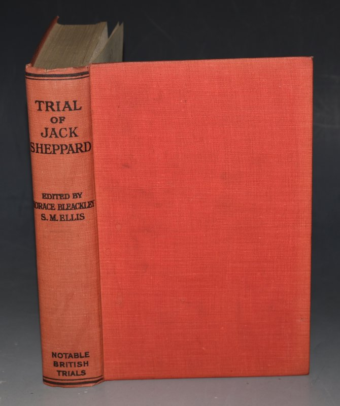 Image for Jack Sheppard Notable British Trials. With an epilogue on Jack Sheppard in literature and drama, a bibliography, a note on Jonathan Wild, and a memoir of Horace Bleackley.