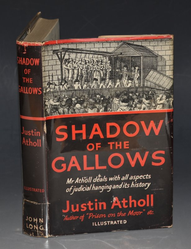 Image for Shadow of the Gallows. Mr Atholl deals with all aspects of Judicial hanging and its History. With 10 Illustrations.