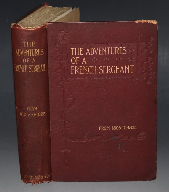 Image for The Adventures of a French Sergeant During His Campaigns in Italy, Spain, Germany, Russia &c. From 1805 to 1823. Written by Himself.
