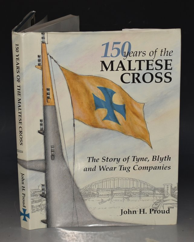 Image for 150 Years of The Maltese Cross 1840-1990 The Story of Tyne, Blyth and Wear Tug Companies.