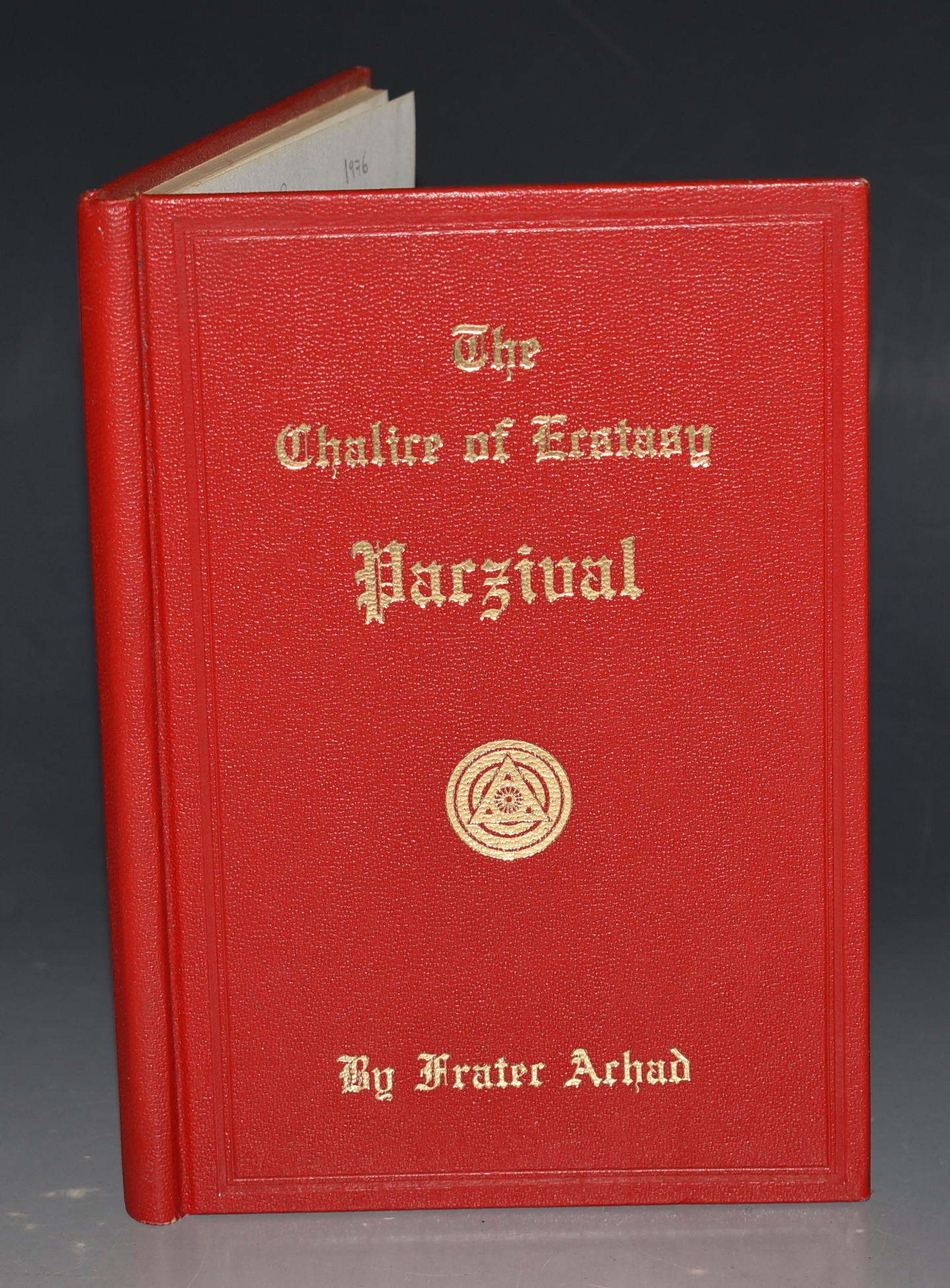 Image for The Chalice of Ecstasy Being a Magical and Qabalistic Interpretation of The Drama of Pazival, by A Companion of The Holy Grail, sometimes called Frater Achad.