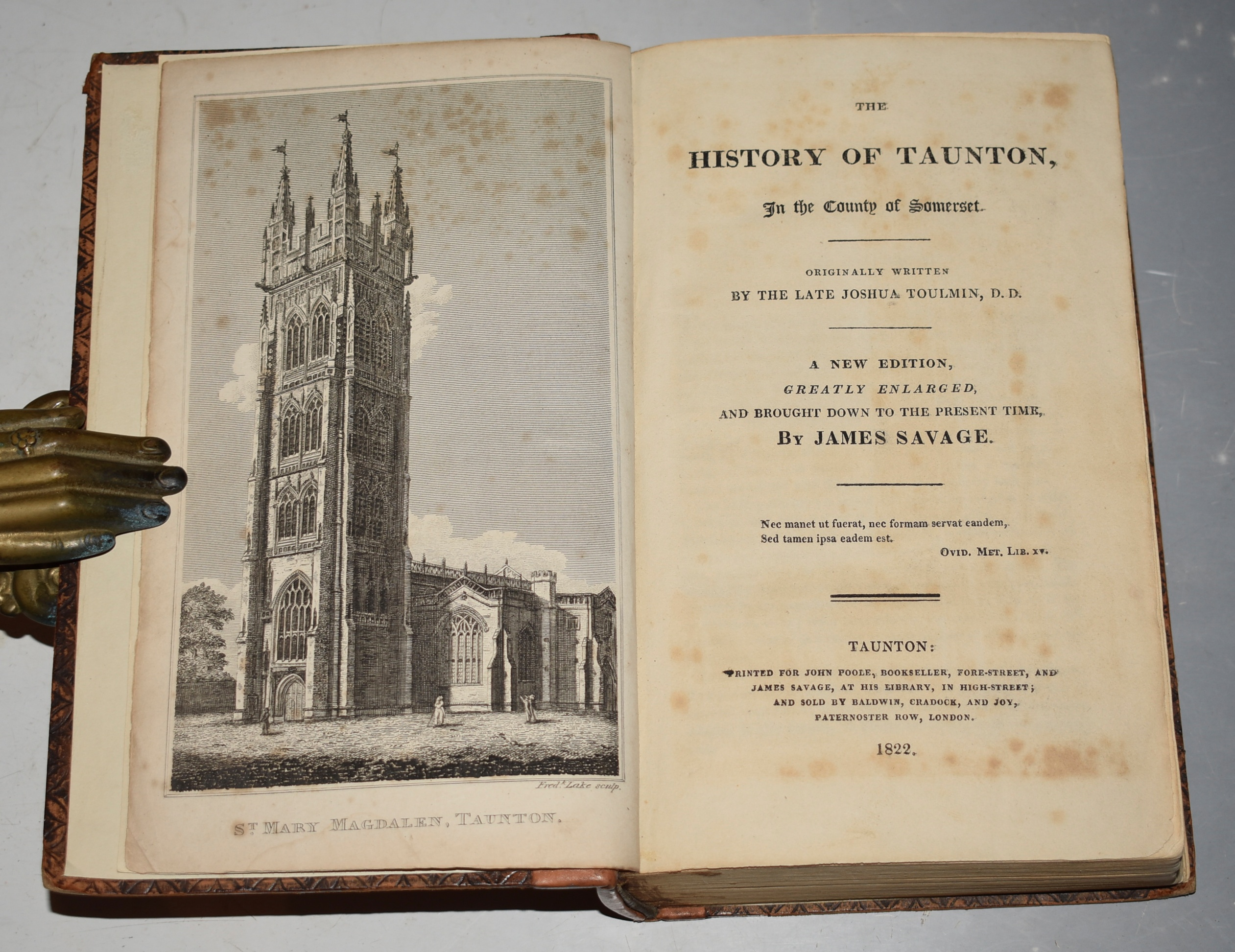Image for The History of Taunton, In the County of Somerset. Originally Written By the Late Joshua Toulmin. A New Edition, Greatly Enlarged and brought down to the present time by James Savage.