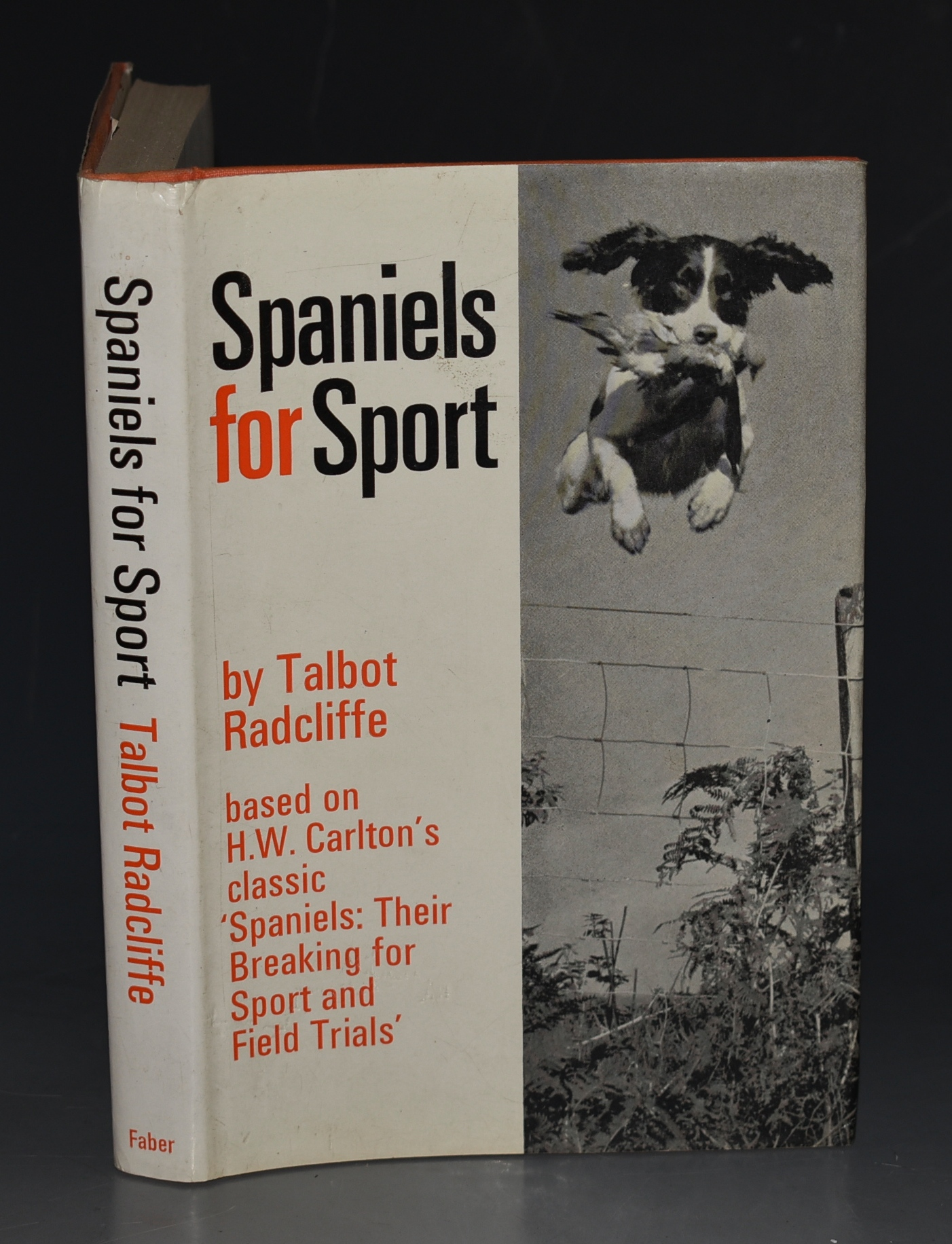 "Image for Spaniels for Sport Based on H. W. Carlton's Classic ""Spaniels, Their Breaking for Sport and Field Trials."" With a foreword by Wilson Stephens."