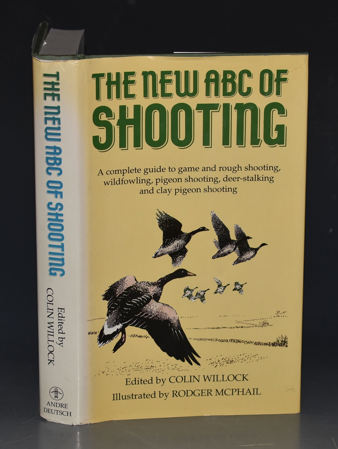 Image for The New ABC of Shooting. A complete guide to game and rough shooting, wild fowling, pigeon shooting, deer stalking and clay pigeon shooting.