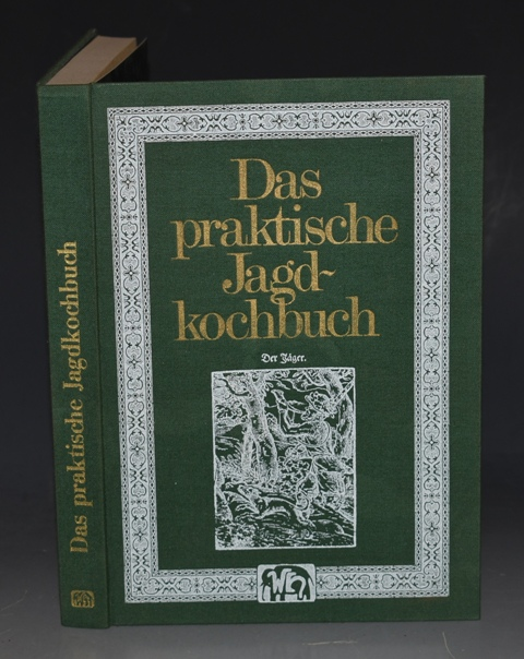 Image for Das praktische Jagdkochbuch (The practical hunting cookbook) 2. uberarbeitete Aufllage (2nd revised edition.)