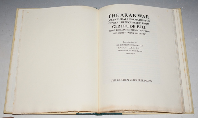 "Image for The Arab War. Confidential information for General headquarters from Gertrude Bell. Being Despatches reprinted from the Secret ""Arab Bulletin"". Introd. by Sir K. Cornwallis."