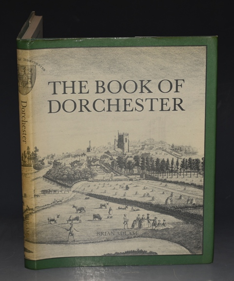 Image for The Book of Dorchester. County town of Dorset. Llimited numbered edition.