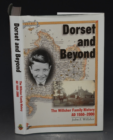 Image for Dorset and Beyond. The Willsher Family History. AD 1550-2000. Signed copy.