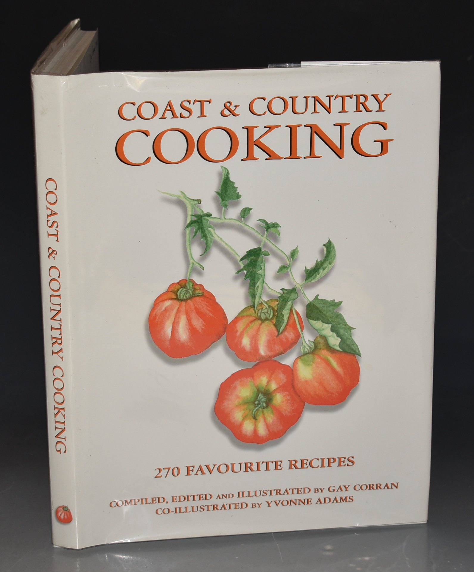 Image for Coast & Country Cooking 270 Favourite Recipes. Compiled, Edited and Illustrated by Gay Corran. Signed Copy.
