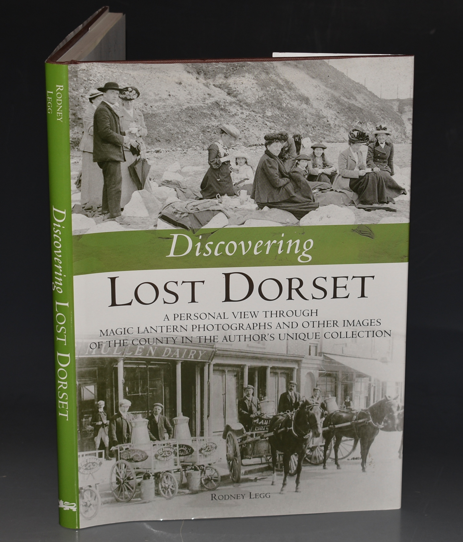 Image for Discovering Lost Dorset. A personal view through magic lantern photographs and other images of the county in the Author's Unique Collection.