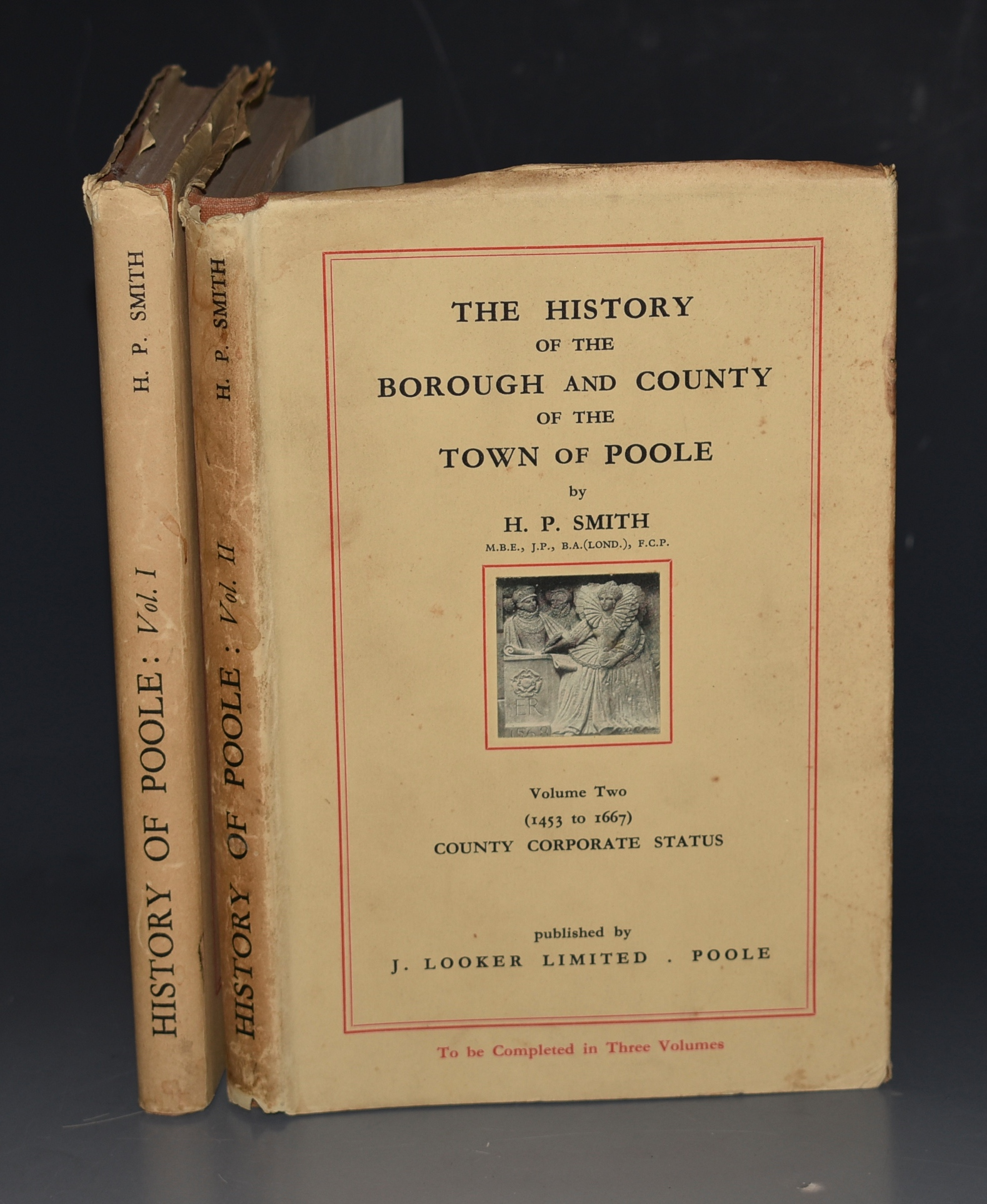 Image for The History Of The Borough And County Of The Town Of Poole. Volumes One - Origins and Early Development. Vol Two - County Corporate Status.