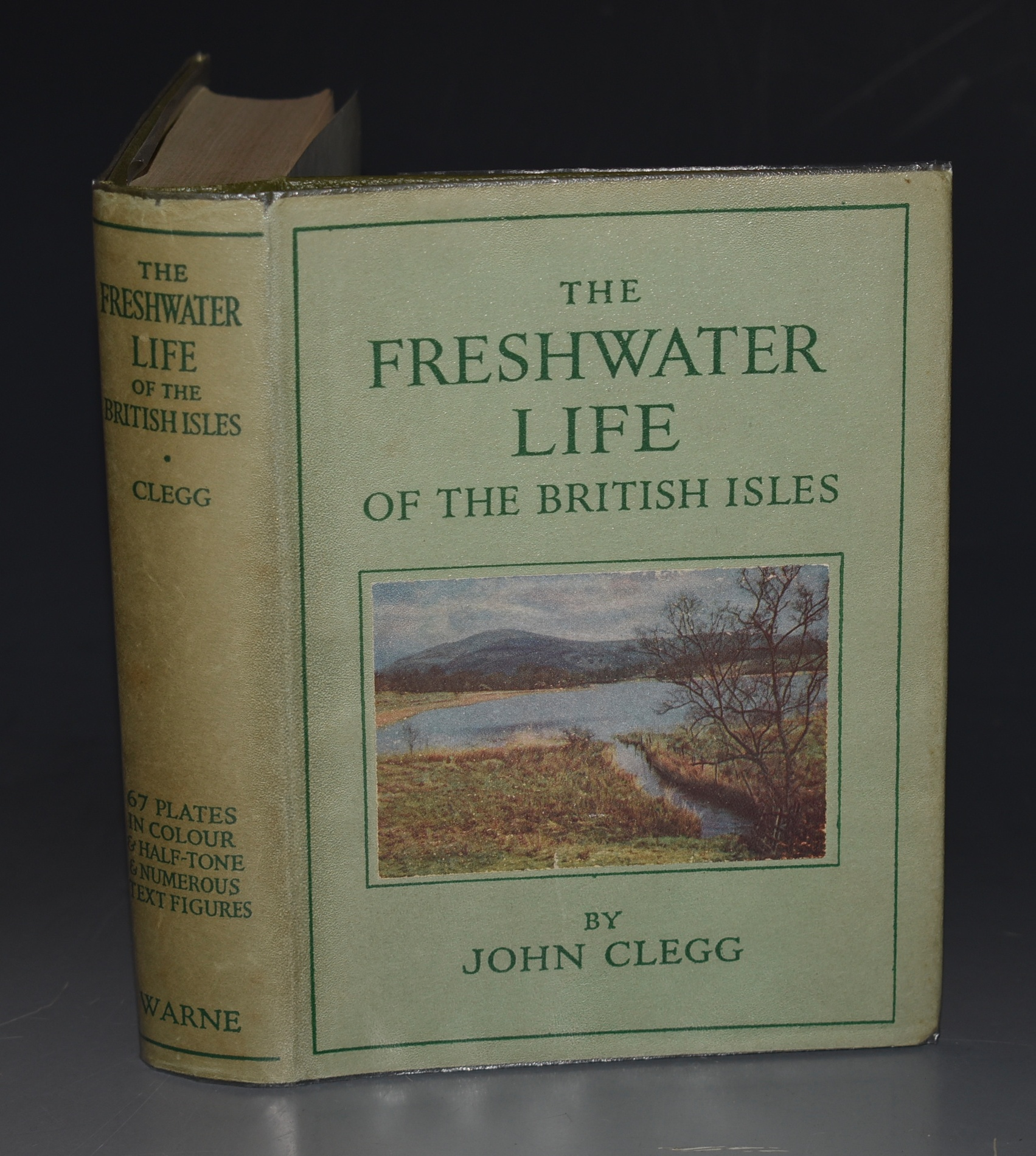 Image for The Freshwater Life of the British Isles. A Guide to the Plants and Invertebrates of Ponds, Lakes, Streams and Rivers, with an additional Chapter on the Vertebrates.