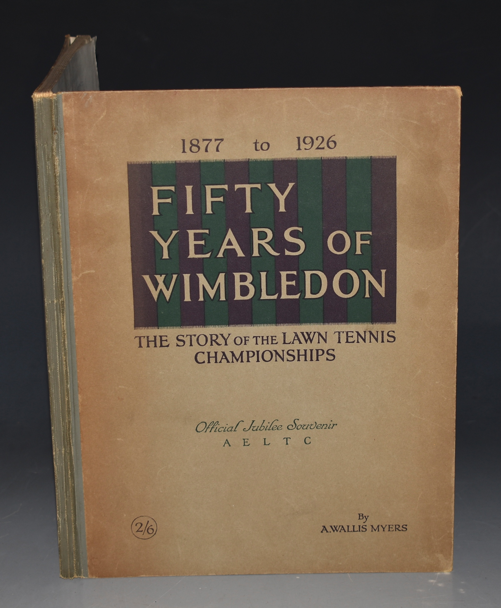 Image for Fifty Years of Wimbledon. The Story of the Lawn Tennis Championships. With Eighty-Five Illustrations. 1877 to 1926. Official Jubilee Souvenir.