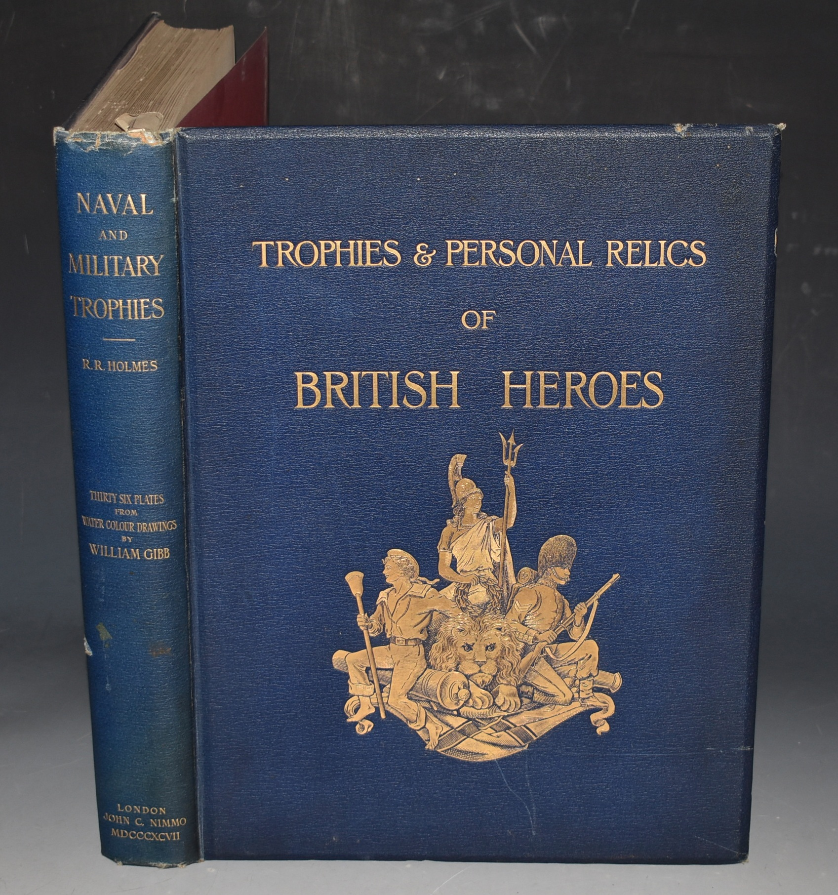 Image for Naval & Military Trophies & Personal Relics of British Heroes. A Series of Water Colour Drawings By William Gibb. The Descriptive Notes by Richard R. Holmes. And an Introduction by Viscount Wolseley.