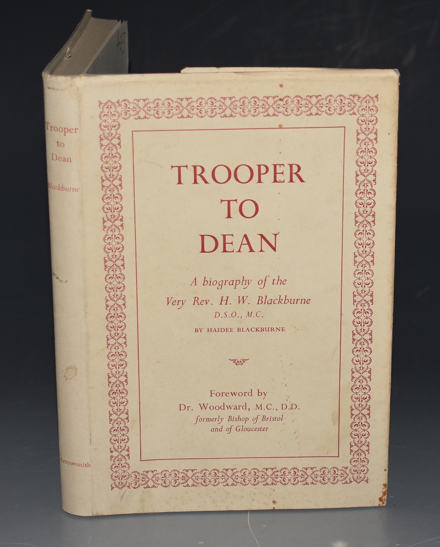 Image for Trooper To Dean A biography of the Very Rev H. W. Blackburne, D.S.O., M.C. Foreword by Dr. Woodward, formerly Bishop of Bristol and Gloucester. SIGNED COPY.