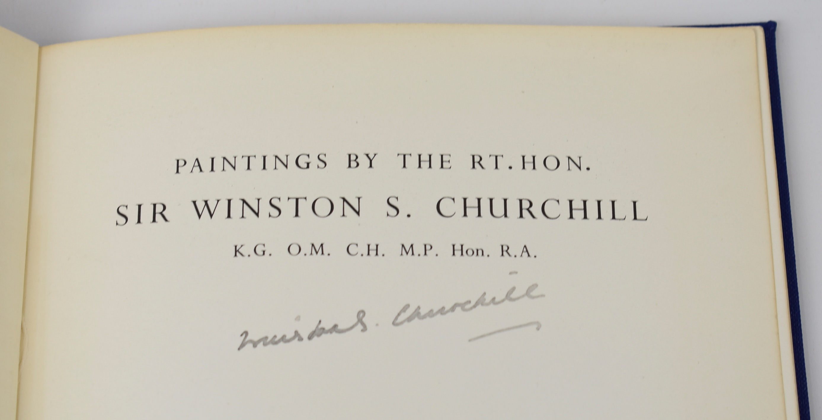 Image for Paintings By The Rt. Hon. Sir Winston S. Churchill, K. G. O. M. C. H. M. P. Hon. R. A. SIGNED BY WINSTON CHURCHILL. A Catalogue compiled by David Coombs. Foreword by Lady Spencer-Churchill.