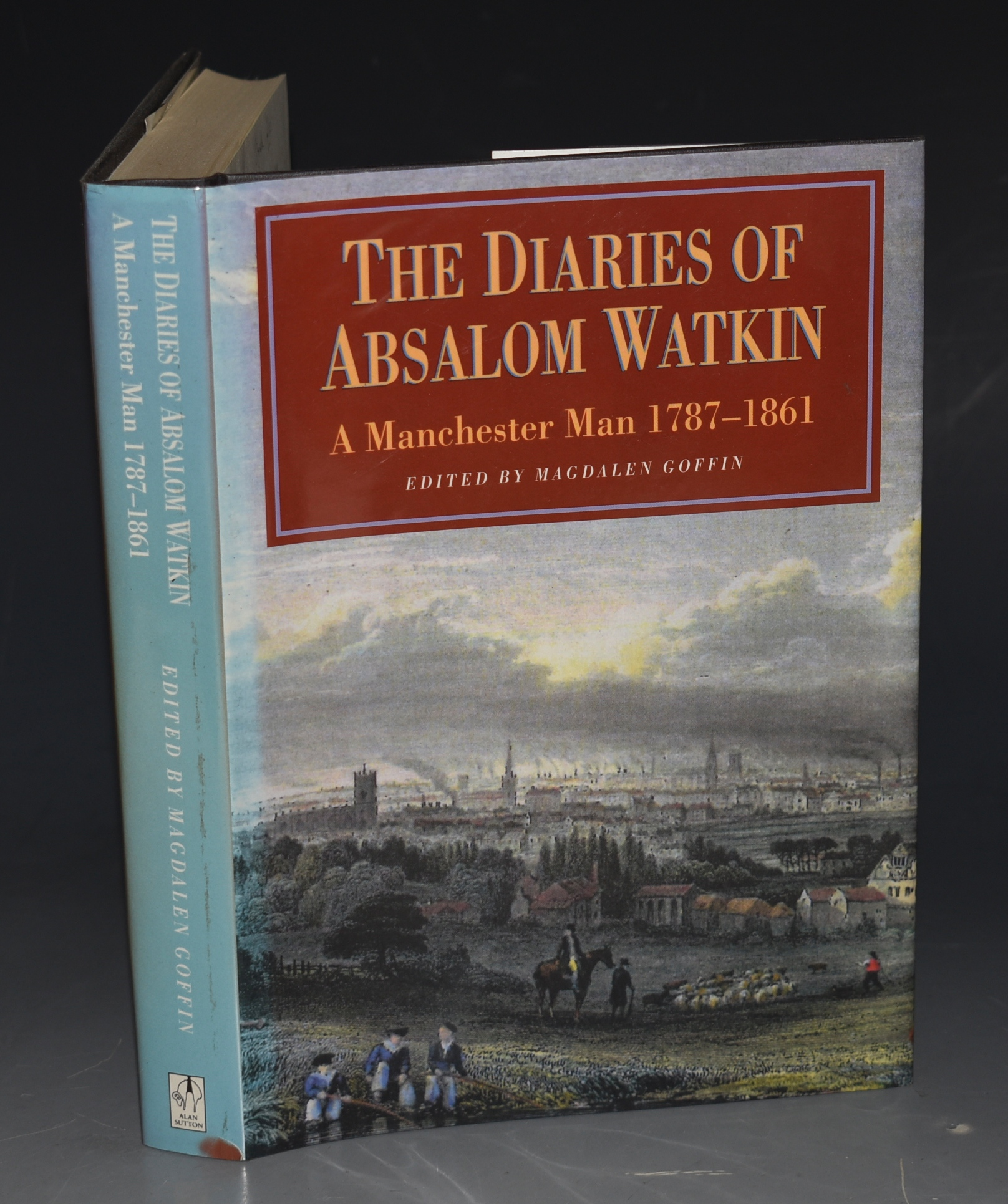 Image for The Diaries of Absalom Watkin. A Manchester Man 1787-1861. SIGNED COPY.