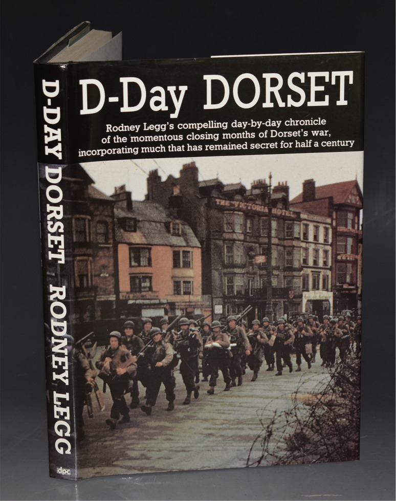 Image for D-Day Dorset. Rodney Legg's compelling day-by-day chronicle of the momentous closing months of Dorset's war, incorporating much that has remained secret for half a century.