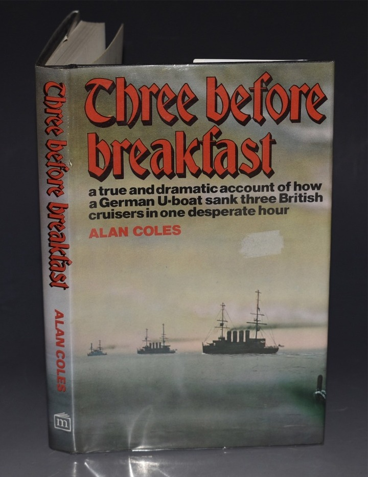 Image for Three Before Breakfast. a true and dramatic account of how a German U-Boat sank three British cruisers in one desperate hour.