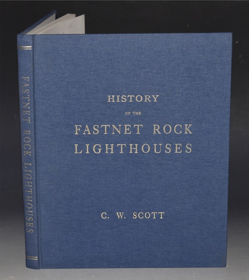Image for History of the Fastnet Rock Lighthouses. Illustrated with 35 Reproductions of Photographs, to which are added, 34 Plates of Reduced Copies of Working Drawings. Drawn up by the Desire of The Commissioners of Irish Lights.
