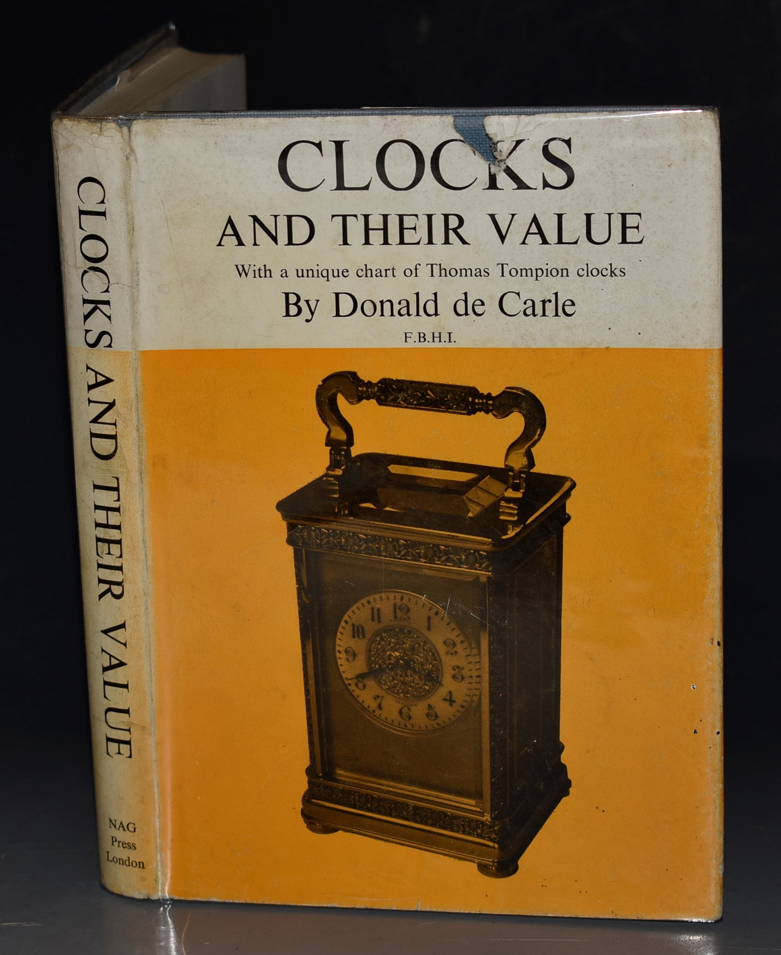 Image for Clocks and their Value. Illustrated guide to ancient and modern clocks with a unique chart of all known Thomas Tompion clocks.