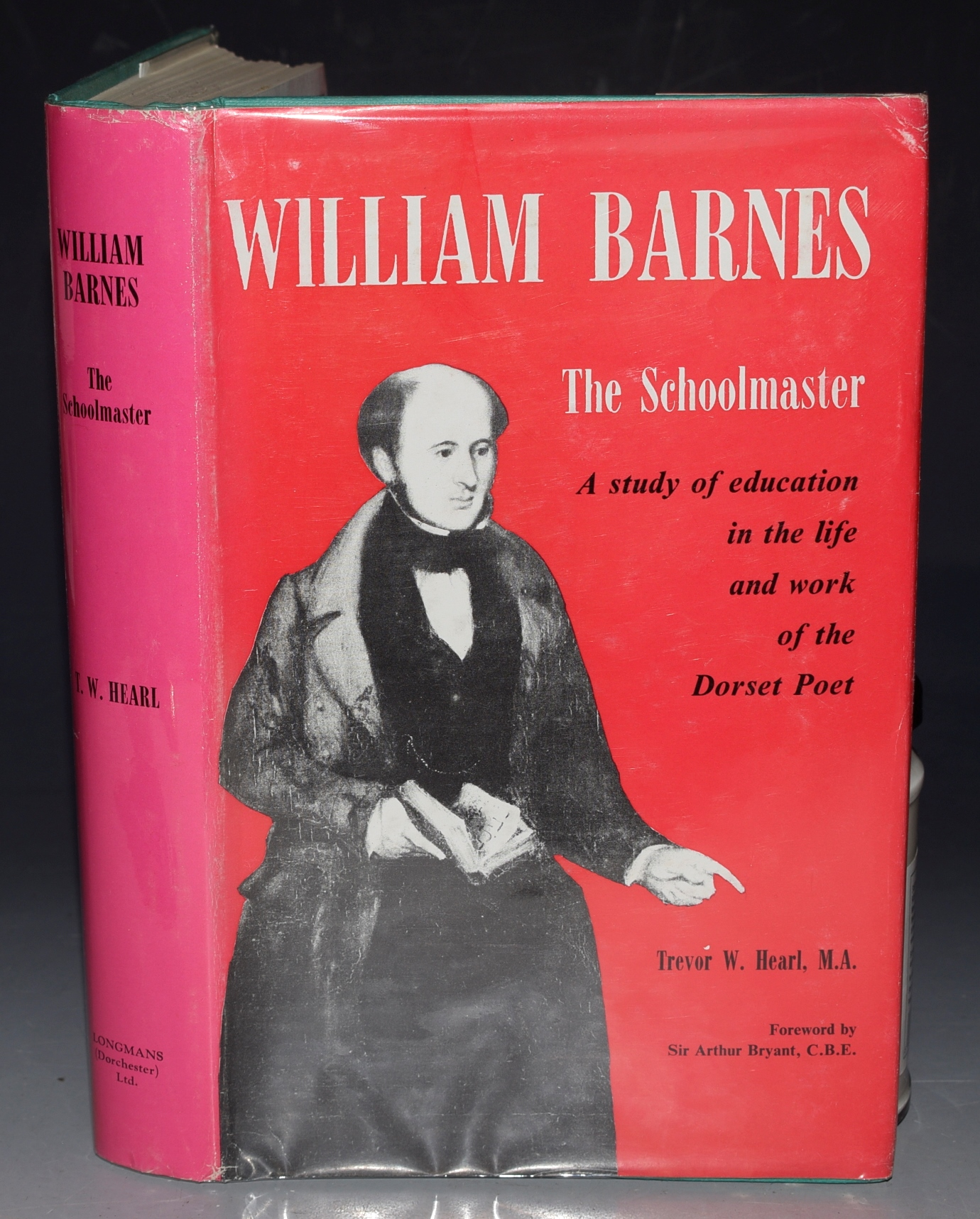 Image for William Barnes 1801 - 1886. The Schoolmaster. A study of education in the life and work of the Dorset Poet.