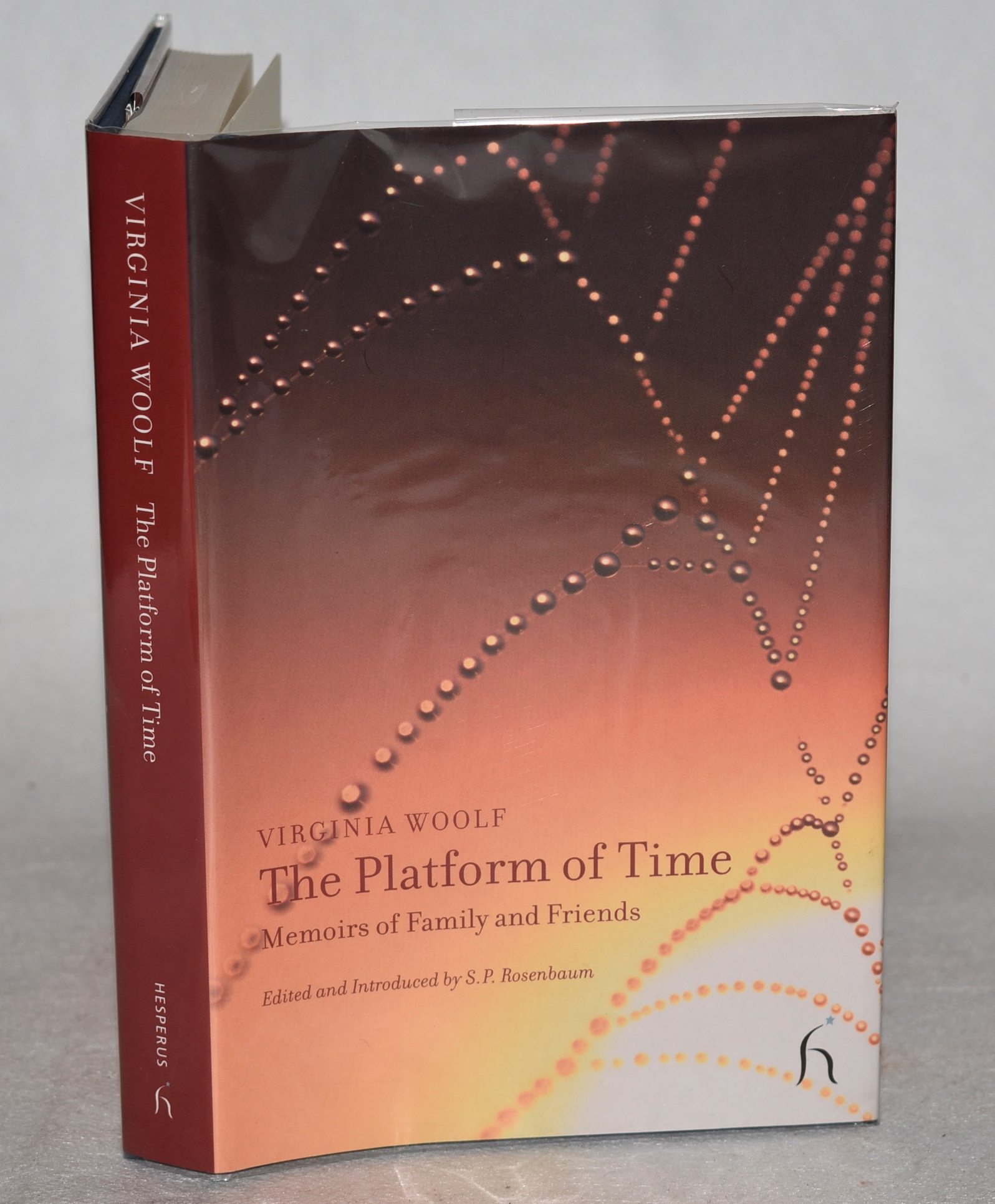 Image for The Platform of Time. Memoirs of Family and Friends. Edited by S.P.Rosenbaum.