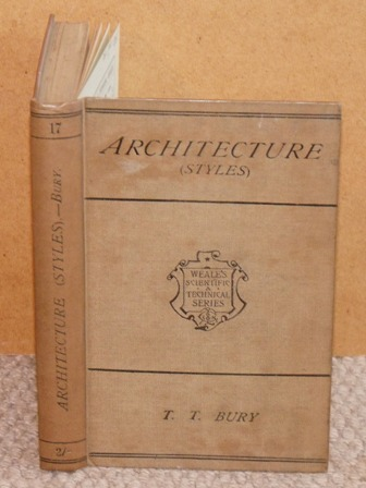 Image for Architecture. Rudimentary Architecture for the Use of Beginners and Students. The Styles of Architecture of Various Countries from the earliest to the present period, with illustrative engravings. Eleventh edition with numerous additional engravings. Weale's Scientific and Technical Series.