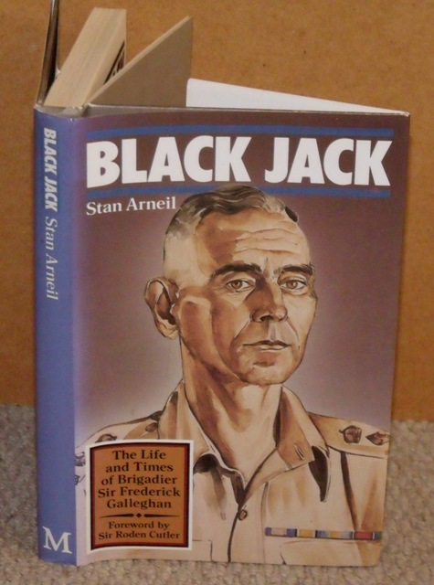 Image for Black Jack. The Life and Times of Brigadier Sir Frederick Galleghan. Foreword by Sir Roden Cutler. Signed and dedicated copy.